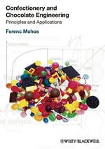 Confectionery and Chocolate Engineering : Principles and Applications - Ferenc Mohos