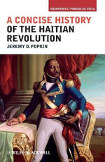 A Concise History of the Haitian Revolution : Viewpoints / Puntos de Vista - Jeremy D. Popkin