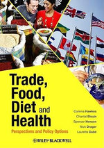 Trade, Food, Diet and Health : Perspectives and Policy Options - Corinna Hawkes