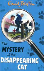 The Mystery of the Disappearing Cat : Mystery # 2 - Enid Blyton