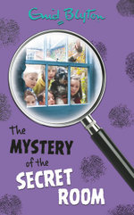 The Mystery of the Secret Room : Mystery # 3 - Enid Blyton