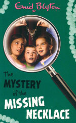 The Mystery of the Missing Necklace : Mystery # 5 - Enid Blyton