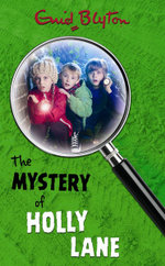 The Mystery of Holly Lane : Mystery : Book 11 - Enid Blyton