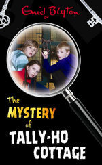 The Mystery of Tally-Ho Cottage : Mystery : Book 12 - Enid Blyton