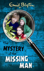 The Mystery of the Missing Man : Mystery : Book 13 - Enid Blyton