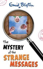 Mystery of the Strange Messages : Mystery : Book 14 - Enid Blyton