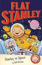 Stanley in Space : Flat Stanley Series : Book 2 - Jeff Brown