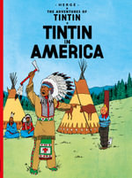 Tintin in America : The Adventures of Tintin Series : Book 3 -  Herge