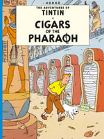 Cigars of the Pharaoh : The Adventures of Tintin Series : Book 4 -  Herge
