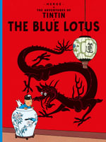 The Blue Lotus : The Adventures of Tintin Series : Book 5 -  Herge