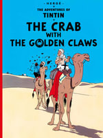 The Crab with the Golden Claws : The Adventures of Tintin Series : Book 9 - Herge