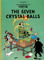 The Seven Crystal Balls : The Adventures of Tintin Series : Book 13 - Herge