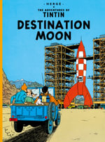 Destination Moon : The Adventures of Tintin Series : Book 16 -  Herge