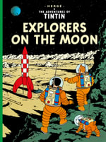 Explorers on the Moon : The Adventures of Tintin Series : Book 17 -  Herge