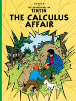 The Calculus Affair : The Adventures of Tintin Series : Book 18 - Herge
