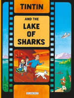 Tintin and the Lake of Sharks : From the original movie written by Greg and supervised by Herge -  Herge