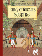 Tintin in King Ottokar's Sceptre : The Adventures of Tintin Series : Book 8 - Herge
