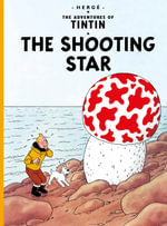 Tintin in The Shooting Star : The Adventures of Tintin Series : Book 10 - Herge
