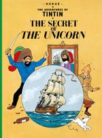 The Secret of the Unicorn : The Adventures of Tintin Series : Book 11 - Herge