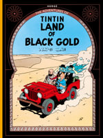 Land of Black Gold : The Adventures of Tintin Series : Book 15 - Herge