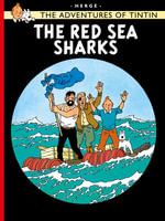 The Red Sea Sharks : The Adventures of Tintin Series : Book 19 - Herge