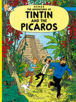 Tintin and the Picaros : The Adventures of Tintin Series : Book 23 -  Herge