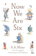 Now We Are Six (Classic Colour Edition) : Winnie-the-Pooh - A.A. Milne