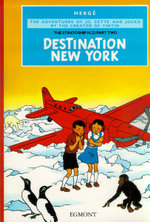 Destination New York - Volume 2 of The Stratoship H.22 : The Adventures of Jo, Zette and Jocko #4 - Herge