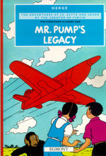 Mr Pump's Legacy - Volume 1 of The Stratoship H.22 : The Adventures of Jo, Zette and Jocko #3 - Herge