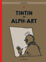Tintin and Alph Art : The Adventures of Tintin Series : Book 24 -  Herge