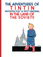 Tintin in the Land of the Soviets : The Adventures of Tintin Series : Book 1 -  Herge