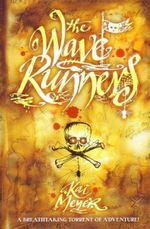 The Wave Runners : Wave Runners Book 1 - Kai Meyer