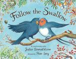 Follow the Swallow - Julia Donaldson