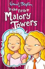 In the Fifth at Malory Towers : Book 5 - Enid Blyton