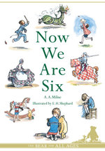 Now We are Six - A. A. Milne