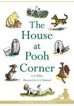 The House at Pooh Corner : Winnie-the-Pooh - Classic Editions - A. A. Milne
