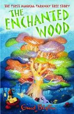 The Enchanted Wood  : Faraway Tree Series - Enid Blyton