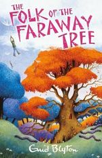 The Folk Of The Faraway Tree : Faraway Tree Series - Enid Blyton
