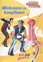 Welcome To Lazy Town : With 30 Stickers