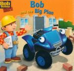 Bob and the Big Plan : Bob the Builder Book 1 - Craig Cameron