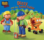 Dizzy and the Talkie-talkie : Bob the Builder Book 2