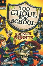 French Frights : Too Ghoul for School - B. Strange