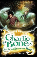 Charlie Bone and the Wilderness Wolf : Children of the Red King Series : Book 6 - Jenny Nimmo