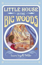 Little House In The Big Woods - Laura Ingalls Wilder