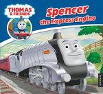 Spencer the Express Engine : Thomas & Friends - Rev. W. Awdry