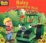 Roley and the Woodland Walk : Bob the Builder Book 5 - Craig Cameron