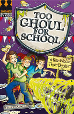 A Fete Worse Than Death : Too Ghoul for School - B. Strange