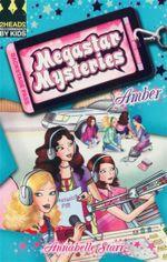 Amber : Megastar Mysteries - Annabelle Starr