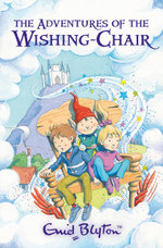 The Adventures Of The Wishing Chair  : The Wishing-chair Series - Enid Blyton