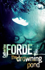 The Drowning Pond - Catherine Forde